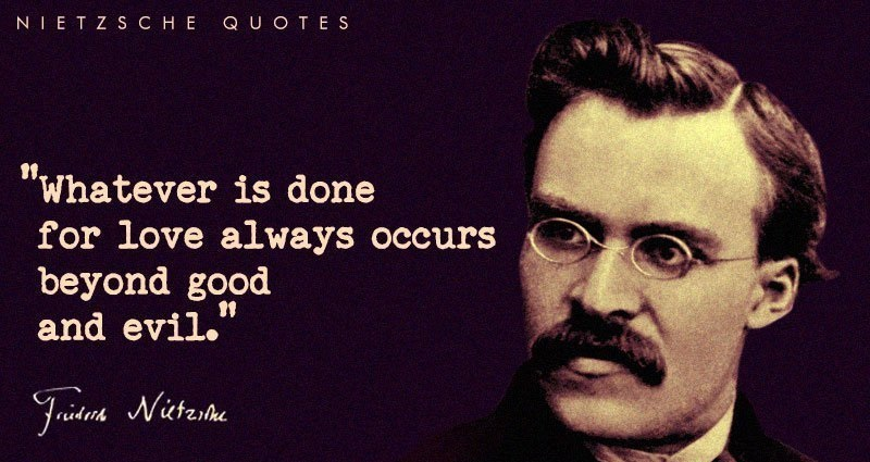Friedrich Nietzsche Quotes Friedrich Nietzsche Quotes on Love Friedrich Nietzsche Quotes on Education Friedrich Nietzsche Quotes on Friendship Friedrich Nietzsche Quotes on Morality Friedrich Nietzsche Quotes on Life Friedrich Nietzsche Quotes on Religion Friedrich Nietzsche Quotes on God Friedrich Nietzsche Quotes about Truth Friedrich Nietzsche Quotes on Books Friedrich Nietzsche Quotes about Culture Friedrich Nietzsche Quotes about Self Esteem Friedrich Nietzsche Quotes on Courage 200+ Friedrich Nietzsche Quotes - Short & Inspirational Get All Friedrich Nietzsche Quotes Here. These Quotations are on Love, Education, Friendship, Morality, Life, God, Truth, Books, Culture, Courage Etc.