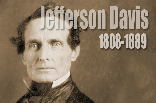 Jefferson Davis Quotes Jefferson Davis Quotes about Civil War Jefferson Davis Quotes after Civil War Jefferson Davis Quotes on lincoln Jefferson Davis Quotes on Country Jefferson Davis Quotes on History Jefferson Davis Quotes About War Jefferson Davis Quotes about Slavery 62+ Jefferson Davis Quotes Here is the Best Collection of Jefferson Davis Quotes. Quotations are all about Civil War and After Civil War. Even He has Spoken Quotes about Country, History, Lincoln, Slavery. [su_note]