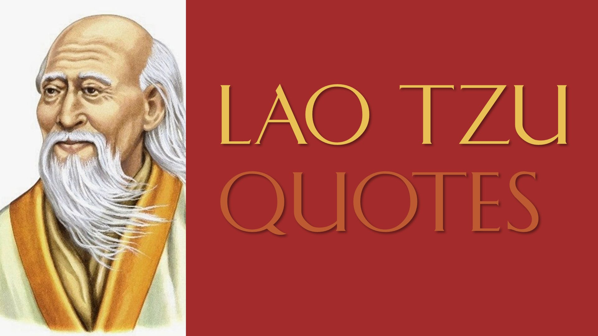 Lao Tzu Quotes Lao Tzu Quotes on Love Lao Tzu Quotes on Life Lao Tzu Quotes on Leadership Lao Tzu Quotes Watch your Thoughts Lao Tzu Quotes on Strength Lao Tzu Quotes on Success Lao Tzu Quotes on Work Lao Tzu Quotes on Thoughts Lao Tzu Quotes on Giving Lao Tzu Quotes on Time Lao Tzu Quotes about Change Lao Tzu Quotes about Self Lao Tzu Quotes about Attitude Lao Tzu Quotes about Education 90+【Lao Tzu Quotes】- Author of The Tao Te Ching We Have The Unique Quotation by Lao Tzu. These Amazing Collection of Leadership And Success Yet Life Quotes Are About Love, Attitude, Strength, Education, Self, Change, Time, Giving, Thoughts, Work, Watch your Thoughts Ans so on.